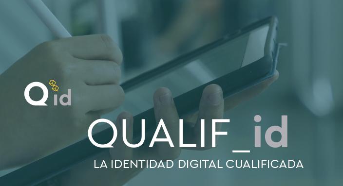 Qualif_ID la identidad digital cualificada
